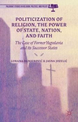 Politicization of Religion, the Power of State, Nation, and Faith