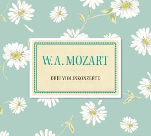 Mozart: Drei Violinkonzerte
