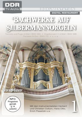 Bachwerke auf Silbermann-Orgeln Vol.1 (DDR TV-Archiv)
