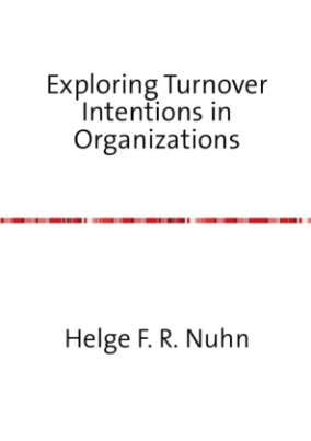 Exploring Turnover Intentions in Organizations