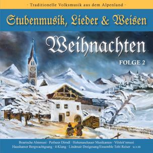 Weihnachten - Stubenmusik, Lieder & Weisen Folge 2