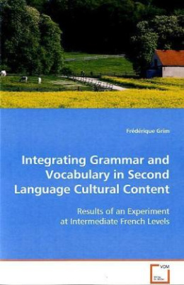 Integrating Grammar and Vocabulary in Second Language Cultural Content