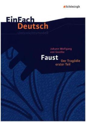 Johann Wolfgang von Goethe 'Faust. Der Tragödie erster Teil'