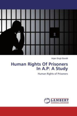 Human Rights Of Prisoners In A.P: A Study