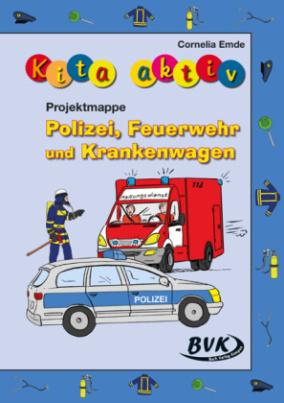 """Kita aktiv """"Projektmappe Polizei, Feuerwehr und Krankenwagen"""""""