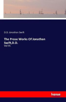 The Prose Works Of Jonathan Swift,D.D.