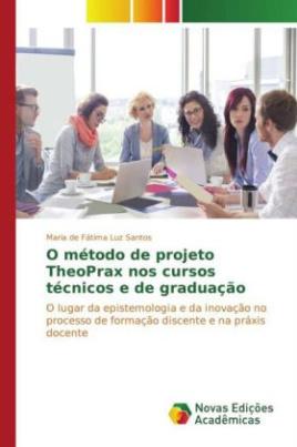 O método de projeto TheoPrax nos cursos técnicos e de graduação