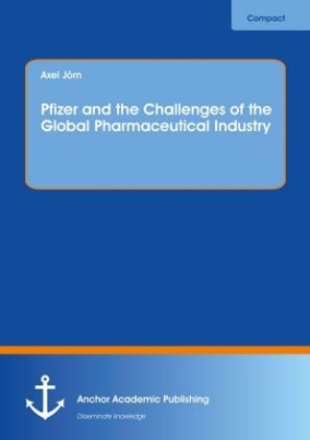 Pfizer and the Challenges of the Global Pharmaceutical Industry