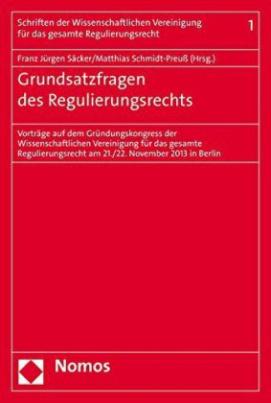 Grundsatzfragen des Regulierungsrechts