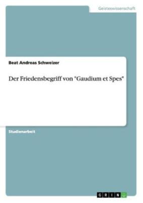 """Der Friedensbegriff von """"Gaudium et Spes"""""""