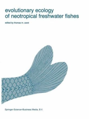 Evolutionary Ecology of Neotropical Freshwater Fishes