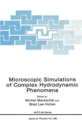 Microscopic Simulations of Complex Hydrodynamic Phenomena