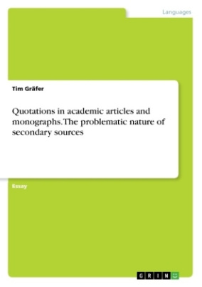 Quotations in academic articles and monographs. The problematic nature of secondary sources