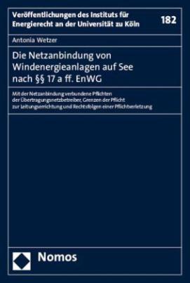 Die Netzanbindung von Windenergieanlagen auf See nach § 17 a ff. EnWG