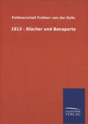 1813 - Blücher und Bonaparte