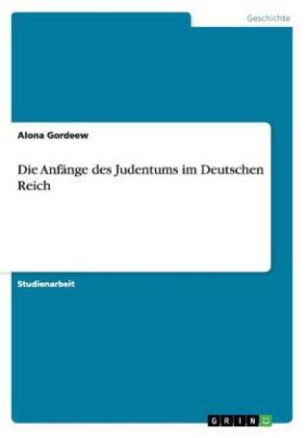 Die Anfänge des Judentums im Deutschen Reich