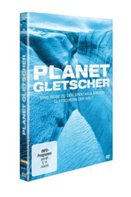 Planet Gletscher - Eine Reise zu den spektakulärsten Gletschern der Welt, 1 DVD