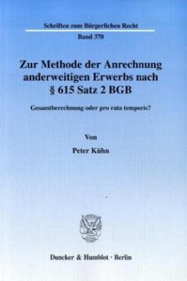 Zur Methode der Anrechnung anderweitigen Erwerbs nach § 615 Satz 2 BGB.