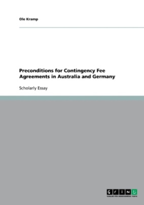 Preconditions for Contingency Fee Agreements in Australia and Germany
