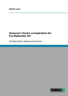 Tennyson's Poetry as Inspiration for Pre-Raphaelite Art