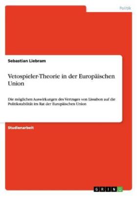 Vetospieler-Theorie in der Europäischen Union