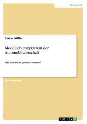 Modelllebenszyklen in der Automobilwirtschaft