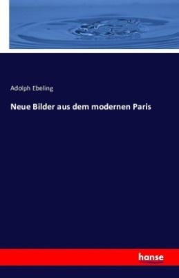 Neue Bilder aus dem modernen Paris