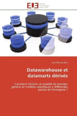 Datawarehouse et datamarts dérivés