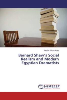 Bernard Shaw's Social Realism and Modern Egyptian Dramatists