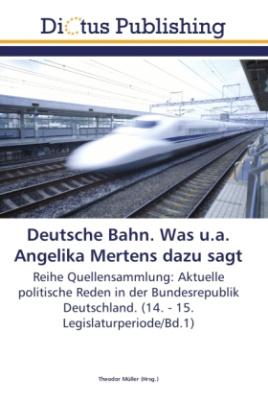 Deutsche Bahn. Was u.a. Angelika Mertens dazu sagt
