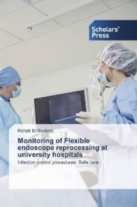 Monitoring of Flexible endoscope reprocessing at university hospitals