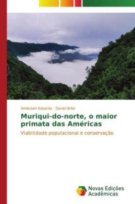 Muriqui-do-norte, o maior primata das Américas