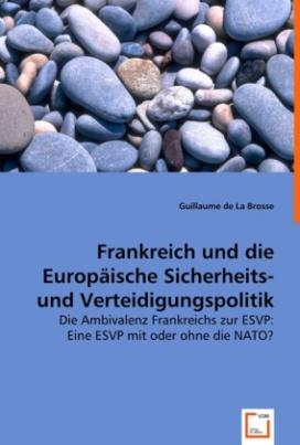Frankreich und die Europäische Sicherheits- und Verteidigungspolitik
