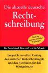 Die aktuelle deutsche Rechtschreibung (Mängelexemplar)