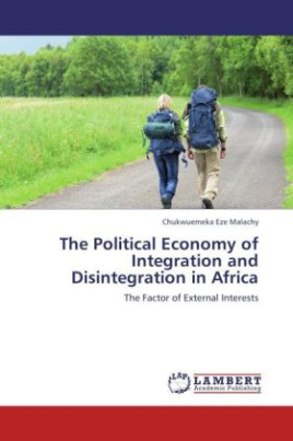 The Political Economy of Integration and Disintegration in Africa