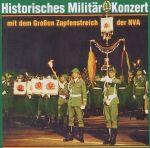 Historisches Militärkonzert mit dem Großen Zapfenstreich der NVA (CD)