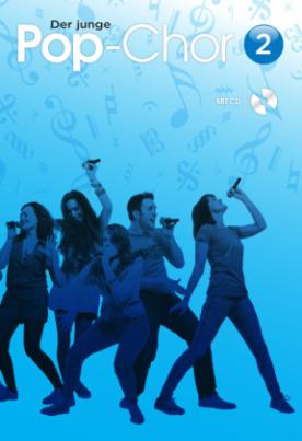 Der junge Pop-Chor, für Chor und Klavier, Chorpartitur m. Audio-CD. Bd.2