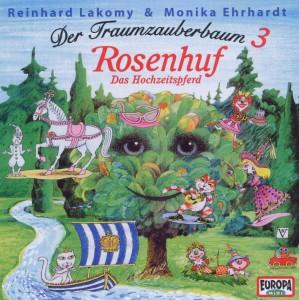 Lakomy: Der Traumzauberbaum 3 - Rosenhuf (CD)