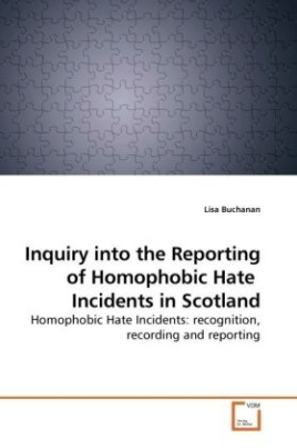 Inquiry into the Reporting of Homophobic Hate Incidents in Scotland
