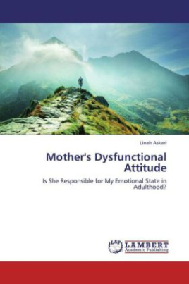 Mother's Dysfunctional Attitude