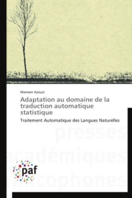 Adaptation au domaine de la traduction automatique statistique
