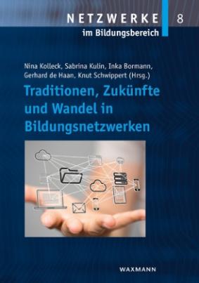 Traditionen, Zukünfte und Wandel in Bildungsnetzwerken