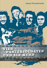 Janusz Przymanowski: Vier Panzersoldaten und ein Hund