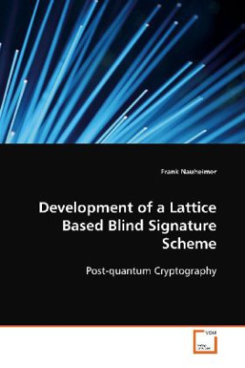 Development of a Lattice Based Blind Signature Scheme