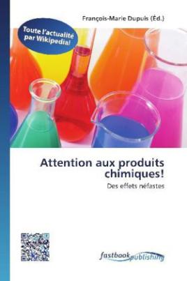Attention aux produits chimiques!