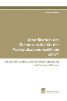 Modifikation der Chemosensitivität der Prostatakarzinomzelllinie 22Rv1