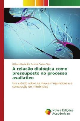 A relação dialógica como pressuposto no processo avaliativo