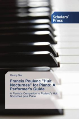 """Francis Poulenc """"Huit Nocturnes"""" for Piano: A Performer's Guide"""
