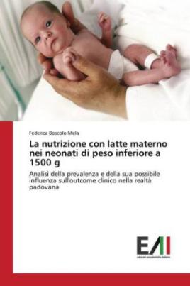La nutrizione con latte materno nei neonati di peso inferiore a 1500 g