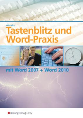 Tastenblitz und Word-Praxis mit Word 2007 + Word 2010